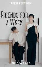 Friends for a Week [ONGOING] by Triciaaa20