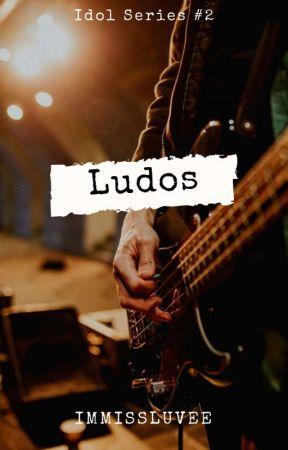 Ludos (Idol Series #2) by immissluvee