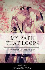 『My Path That Løøps』 by -uchihaa