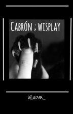 Cabrón ; wisplay  by WildLover_