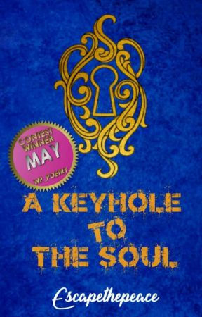 A Keyhole To The Soul by Escapethepeace