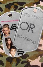 Bestfriend or boyfriend (COMPLETED) by bookreader00021