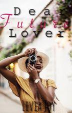 Dear Future Lover by liviajoy