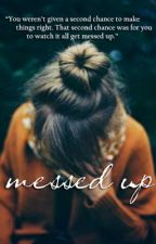 Messed Up by mentallykillingyou
