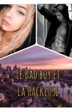 Le Bad boy et la Hackeuse by BellaHedFire
