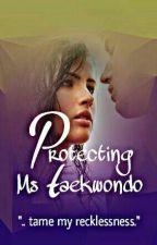 Protecting Ms Taekwondo by LastDoDoBird