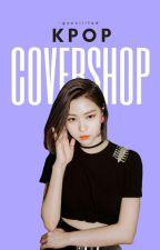 kpop covershop  by -gucciiitae