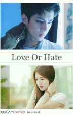 Love Or Hate (Hunhan GS) by Youngie_HHS