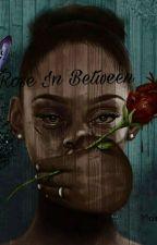 Rose In Between.... by Makible