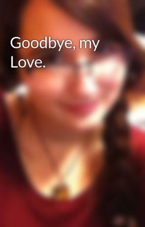 Goodbye, my Love. by StarlightInspiration