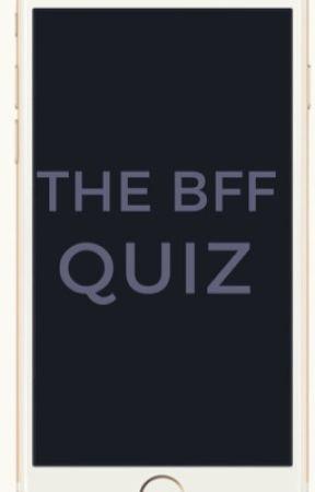 The BFF Quiz - Chapter Three- BFF Breakup - Wattpad