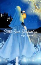 Cinta Suci Shahabiya|✔ by reniagustiani10
