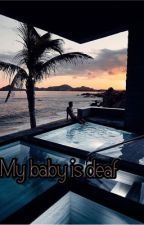 Your sound ( my baby is deaf ) by hilariouslaugh