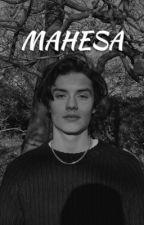 MAHESA by mncfxxt
