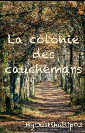 La colonie des cauchemars by JustShutUp03