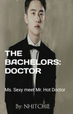 The BACHELORS: DOCTOR(0n-hold) by nhitchie