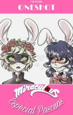Miraculous: Especial Pascuas [one-shot] by _Saphir_