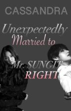 UNEXPECTEDLY MARRIED TO MR. SUNGIT/RIGHT by cassandra_wp