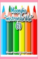 "🌸Moonyho ""mistrovská díla""🌸(2) by BlueMoonlightDream"