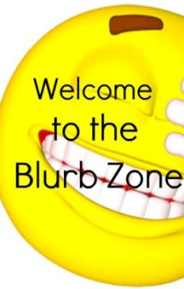 Welcome to the Blurb Zone by Diah007