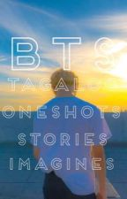 BTS Tagalog Oneshots | Stories | Imagines by ParkSuhyunMin