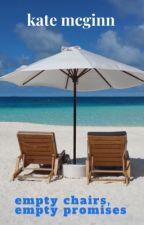 Empty Chairs, Empty Promises by KateMcGinn09
