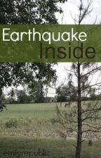 Earthquake Inside by emilyrepublic
