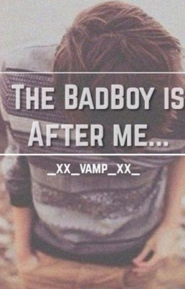 The Badboy Is After Me.