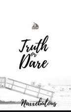 Truth or Dare by Naxxebulous