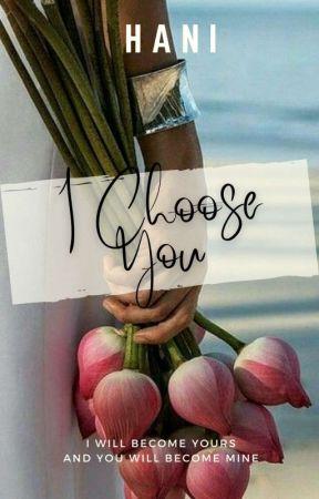 I Choose You | ✔ by NurHaniii