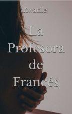 La profesora de Francés  by Kwatile
