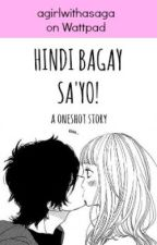 Hindi Bagay Sa'yo! (One Shot) by invincibleera