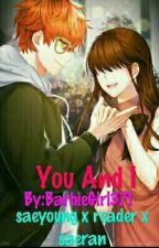 You And I (Saeyoung X Reader) by BarbieGirl371