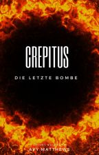 Crepitus - Die letzte Bombe #OrionAward by Musentochter