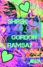 Shrek X Gordon Ramsay (Completed BITCHES.) by _Jinja_