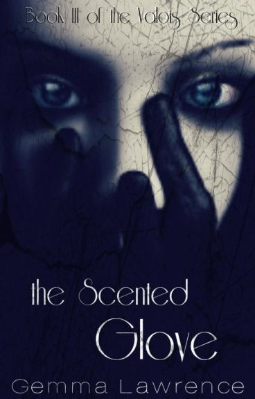 The Scented Glove (Book Three of The Valois series)