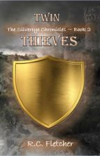 The Silvereye Chronicles: Twin Thieves by RCFletcher