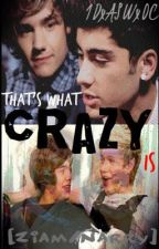 That's What Crazy Is (Narry/Ziam) by 1DxASWxOC