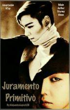 Juramento Primitivo (Adapt. GTop) by AlejandraLopez028