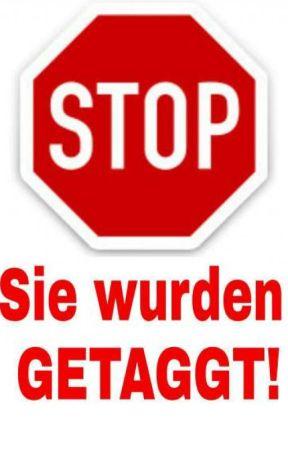 Stop! - Sie wurden getaggt. by PhoenixGeburt