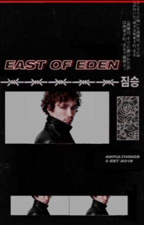 ミ☆ | EAST OF EDEN ━ RANTS & OPINIONS by awfuIthings