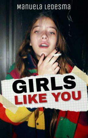 Girls Like You © by Manuela_Ledesma