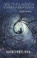Fantasies by KashishBelikov