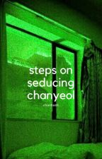 steps on seducing chanyeol || chanbaek smut by PORKCHANYUR