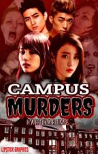 Campus Murders ( Completed) by harthartme