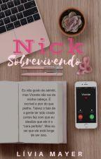 Nick: Sobrevivendo [Completo até dia 19/10] by Liviamayer