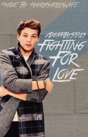 Fighting for Love [Louis Tomlinson] by xDeathByStyles