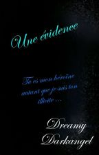 Une évidence ...  Ep1 :  Endless love  by LaPlumeDeDreamys