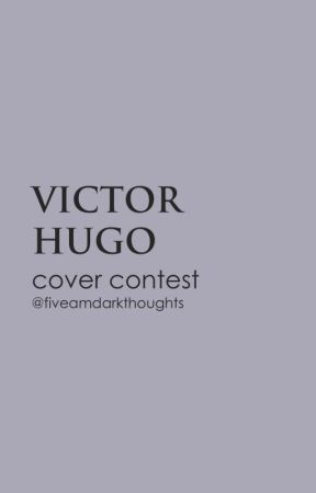 Victor Hugo Cover Contest by fiveamdarkthoughts