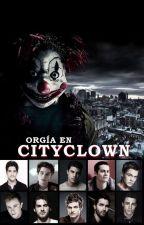 Orgía en CityClown by OneDBromancesHot